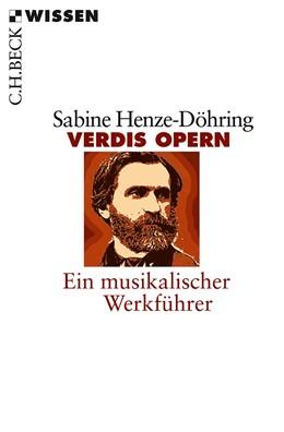Abbildung von Henze-Döhring, Sabine | Verdis Opern | 1. Auflage | 2013 | 2221 | beck-shop.de