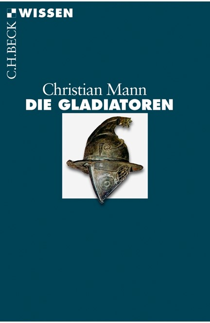 Cover: Christian Mann, Die Gladiatoren