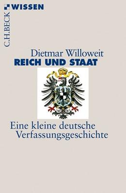 Abbildung von Willoweit, Dietmar | Reich und Staat | 2013 | Eine kleine deutsche Verfassun... | 2776