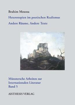 Abbildung von Moussa | Heterotopien im poetischen Realismus | 1., Erstauflage | 2012 | Andere Räume, Andere Texte | 5