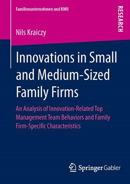 Abbildung von Kraiczy | Innovations in Small and Medium-Sized Family Firms | 2013 | An Analysis of Innovation Rela...
