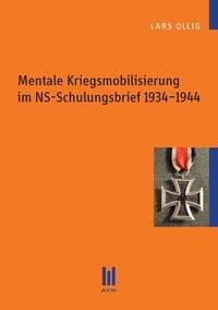 Mentale Kriegsmobilisierung im NS-Schulungsbrief 1934–1944   Ollig, 2012   Buch (Cover)