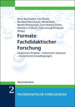 Abbildung von Bayrhuber / Harms / Muszynski / Ralle / Rothgangel / Schön / Vollmer / Weigand | Formate Fachdidaktischer Forschung | 2012 | Empirische Projekte – historis... | 2