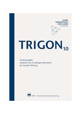 Abbildung von TRIGON 10 | 2012 | Kunst, Wissenschaft und Glaube...