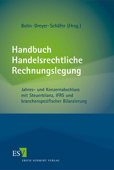 Abbildung von Bolin / Dreyer / Schäfer (Hrsg.) | Handbuch Handelsrechtliche Rechnungslegung | 2013