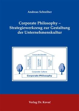 Abbildung von Schreiber | Corporate Philosophy – Strategiewerkzeug zur Gestaltung der Unternehmenskultur | 1. Auflage 2013 | 2012 | 141
