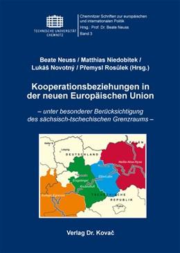 Abbildung von Neuss / Niedobitek / Novotný / Rosulek | Kooperationsbeziehungen in der neuen Europäischen Union | 2012 | – unter besonderer Berücksicht... | 3