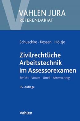 Abbildung von Schuschke / Kessen | Zivilrechtliche Arbeitstechnik im Assessorexamen | 35. Auflage | 2013 | beck-shop.de