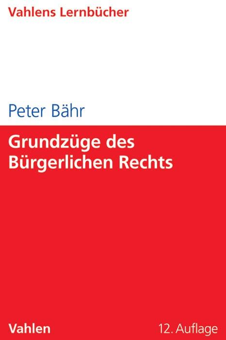 Grundzüge des Bürgerlichen Rechts | Bähr | 12., überarbeitete und aktualisierte Auflage, 2013 | Buch (Cover)
