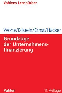 Abbildung von Wöhe / Bilstein | Grundzüge der Unternehmensfinanzierung | 11. Auflage | 2013 | beck-shop.de
