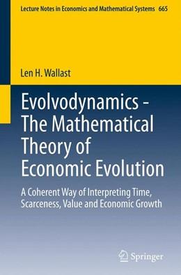 Abbildung von Wallast | Evolvodynamics - The Mathematical Theory of Economic Evolution | 1. Auflage | 2013 | 665 | beck-shop.de