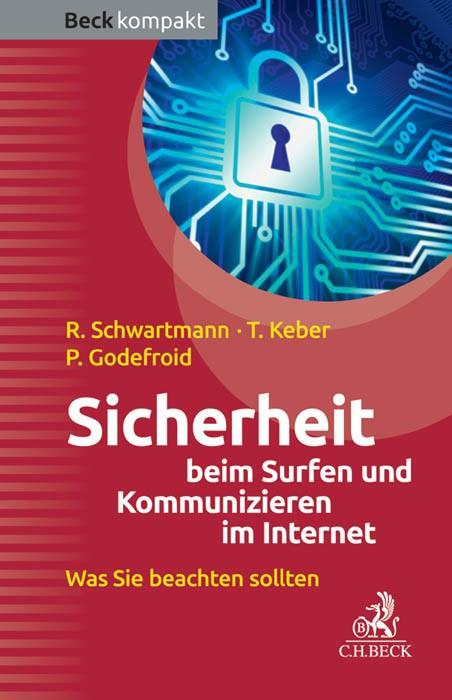 Sicherheit beim Surfen und Kommunizieren im Internet | Schwartmann / Keber / Godefroid | Buch (Cover)