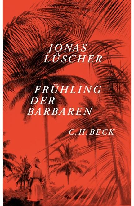 Cover: Jonas Lüscher, Frühling der Barbaren