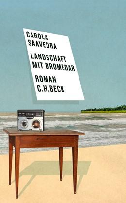 Abbildung von Saavedra, Carola | Landschaft mit Dromedar | 1. Auflage | 2013 | beck-shop.de