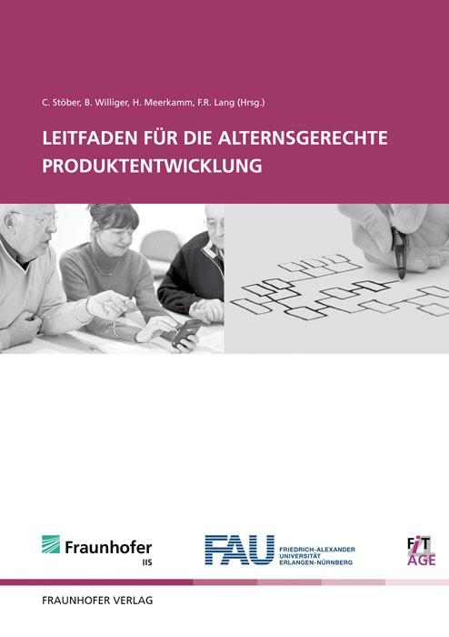 Leifaden für die alternsgerechte Produktentwicklung | / Stöber / Williger / Meerkamm / Lang, 2012 | Buch (Cover)