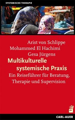 Abbildung von Schlippe / Hachimi / Jürgens | Multikulturelle systemische Praxis | 4., erw. Aufl. | 2013 | Ein Reiseführer für Beratung, ...