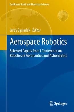 Abbildung von Sasiadek | Aerospace Robotics | 2013 | Selected Papers from I Confere...