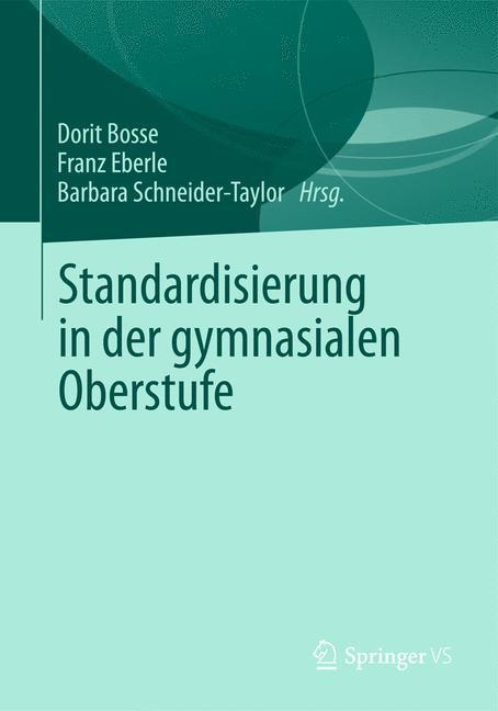 Standardisierung in der gymnasialen Oberstufe | Bosse / Eberle / Schneider-Taylor, 2012 | Buch (Cover)
