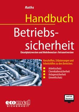 Abbildung von Raths | Handbuch Betriebssicherheit • CD-ROM | CD Grundversion mit Aktualisierungen | 2019 | Vorschriften, Erläuterungen un...