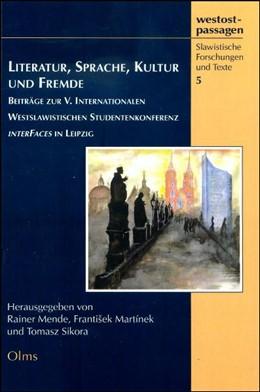 Abbildung von Mende / Martínek / Sikora | Literatur, Sprache, Kultur und Fremde | 2007 | Beiträge zur V. Internationale... | 5