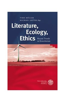 Abbildung von Müller / Sauter | Literature, Ecology, Ethics | 2012 | Recent Trends in Ecocriticism | 432