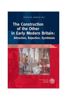 Abbildung von Ahrens | The Construction of the Other in Early Modern Britain: Attraction, Rejection, Symbiosis | 2013 | 433