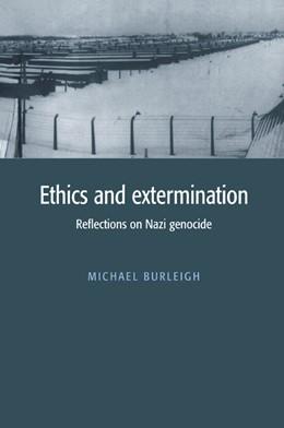 Abbildung von Burleigh   Ethics and Extermination   1997   Reflections on Nazi Genocide