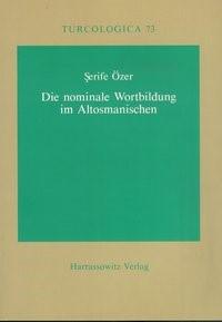 Die nominale Wortbildung im Altosmanischen   Özer, 2008   Buch (Cover)
