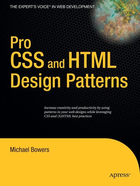 Pro CSS and HTML Design Patterns | Bowers | 1st Corrected ed., Corr. 4th printing, 2009 | Buch (Cover)