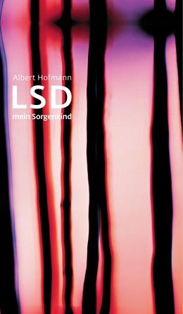 Abbildung von Hofmann | LSD - Mein Sorgenkind | 8. Druckaufl. | 2019 | Die Entdeckung einer