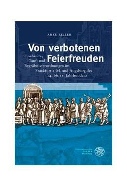 Abbildung von Keller | Von verbotenen Feierfreuden | 2012 | Hochzeits-, Tauf- und Begräbni... | 17