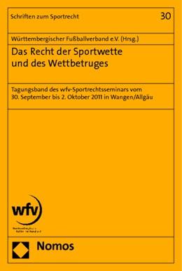 Abbildung von Württembergischer Fußballverband e.V. (Hrsg.) | Das Recht der Sportwette und des Wettbetruges | 2013 | Tagungsband des wfv-Sportrecht... | 30