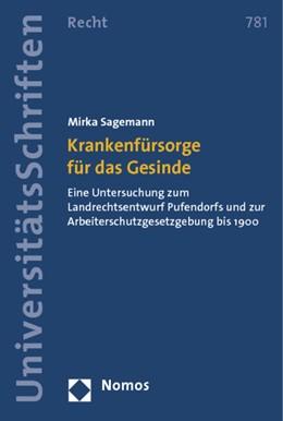 Abbildung von Sagemann | Krankenfürsorge für das Gesinde | 1. Auflage | 2013 | 781 | beck-shop.de