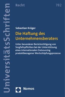 Abbildung von Kröger | Die Haftung des Unternehmensberaters | 1. Auflage 2013 | 2012 | Unter besonderer Berücksichtig... | 782