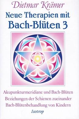 Abbildung von Krämer | Neue Therapien mit Bach-Blüten 3 | 2013 | Akupunkturmeridiane und Bach-B...
