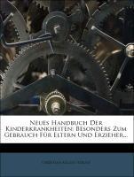 Neues Handbuch der Kinderkrankheiten besonders zum Gebrauch für Eltern und Erzieher. | Struve, 2012 (Cover)