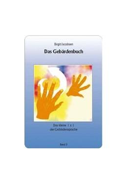Abbildung von Jacobsen | Das Gebärdenbuch 03 | 5. Auflage | 2017 | Das kleine 1 x 1 der Gebärdens...
