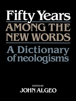Abbildung von Algeo | Fifty Years among the New Words | 1993 | A Dictionary of Neologisms 194...