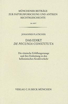 Abbildung von Platschek, Johannes | Münchener Beiträge zur Papyrusforschung Heft 106 | 2013 | Das Edikt De pecunia constitut... | Heft 106
