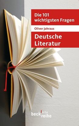 Abbildung von Jahraus, Oliver | Die 101 wichtigsten Fragen: Deutsche Literatur | 1. Auflage | 2013 | 7037 | beck-shop.de