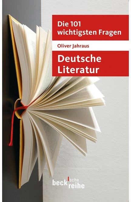 Cover: Oliver Jahraus, Die 101 wichtigsten Fragen: Deutsche Literatur