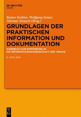 Abbildung von Kuhlen / Semar / Strauch | Grundlagen der praktischen Information und Dokumentation | 6., völlig neu gefasste Ausg. | 2013 | Handbuch zur Einführung in die...
