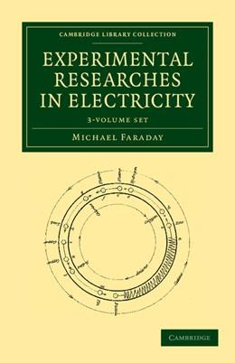Abbildung von Faraday   Experimental Researches in Electricity 3 Volume Set   2012