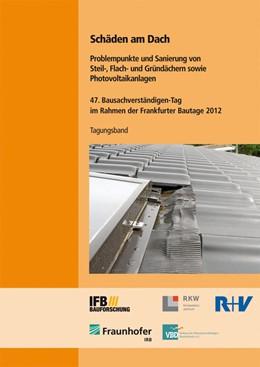 Abbildung von Schäden am Dach | 2012 | Problempunkte und Sanierung vo...