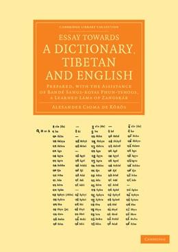 Abbildung von Csoma de Korös | Essay towards a Dictionary, Tibetan and English | 2013 | Prepared, with the Assistance ...