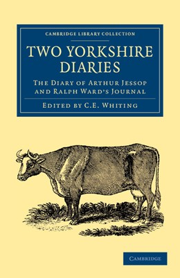 Abbildung von Jessop / Whiting / Ward | Two Yorkshire Diaries | 2013 | The Diary of Arthur Jessop and...
