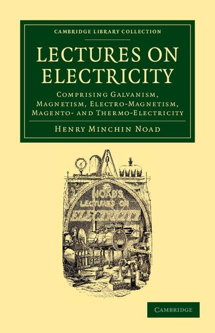 Abbildung von Noad   Lectures on Electricity   2012