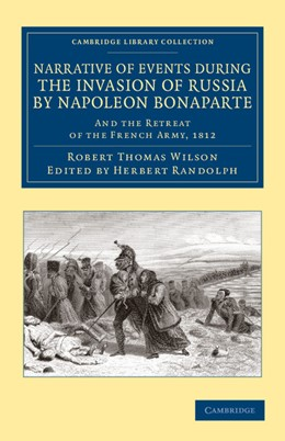 Abbildung von Wilson / Randolph | Narrative of Events during the Invasion of Russia by Napoleon Bonaparte | 2013 | And the Retreat of the French ...
