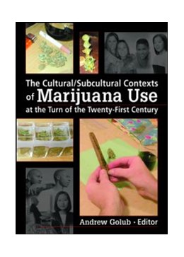 Abbildung von Golub | The Cultural/Subcultural Contexts of Marijuana Use at the Turn of the Twenty-First Century | 2006