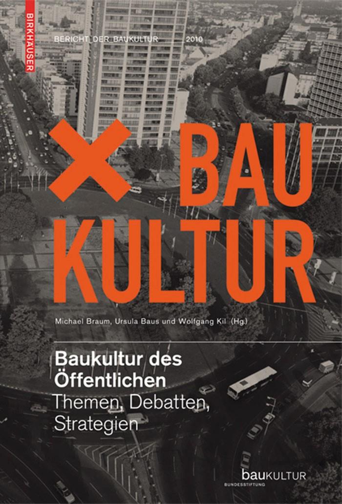 Abbildung von Braum / Baus | Baukultur des Öffentlichen | 2011